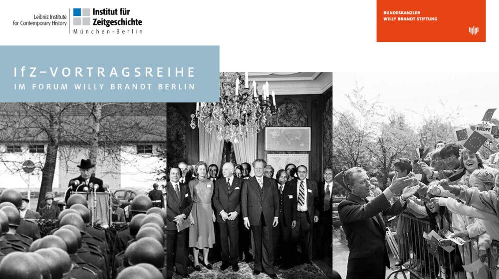 IfZ-Vortragsreihe im Forum Willy Brandt Berlin