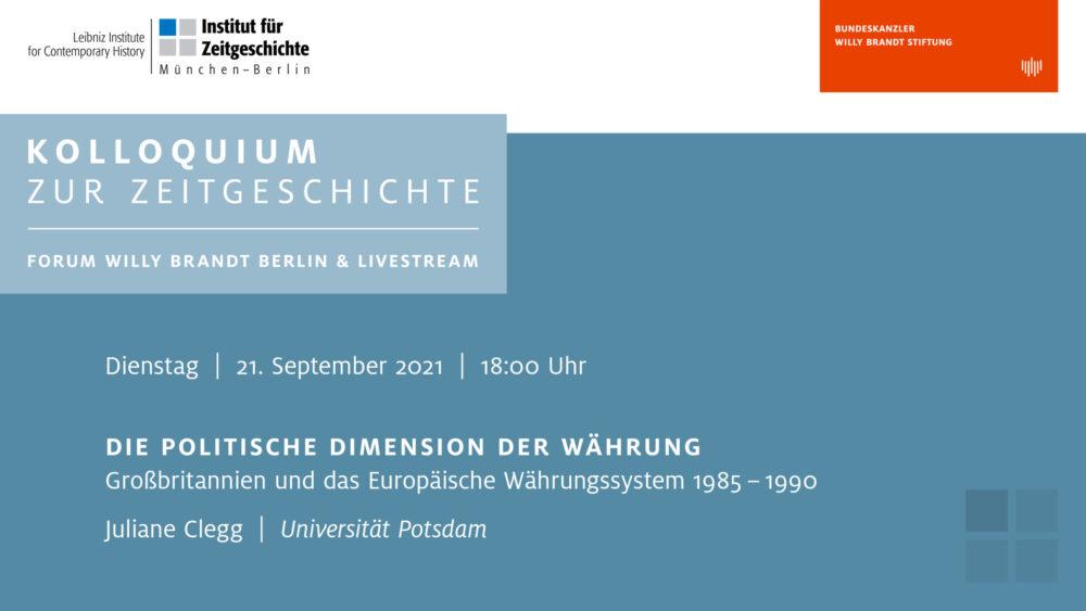 21. September_Vortrag_Die politische Dimension der Währung. Großbritannien und das Europäische Währungssystem 1985–1990_Juliane Clegg
