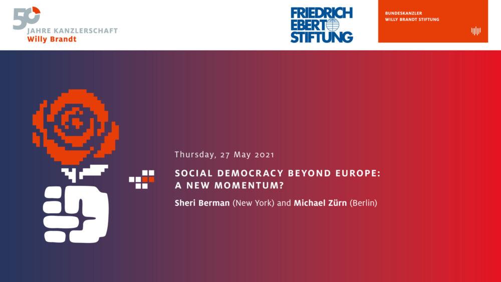 Social Democracy Beyond Europe: A New Momentum? Gesprächsreihe 27.5.2021