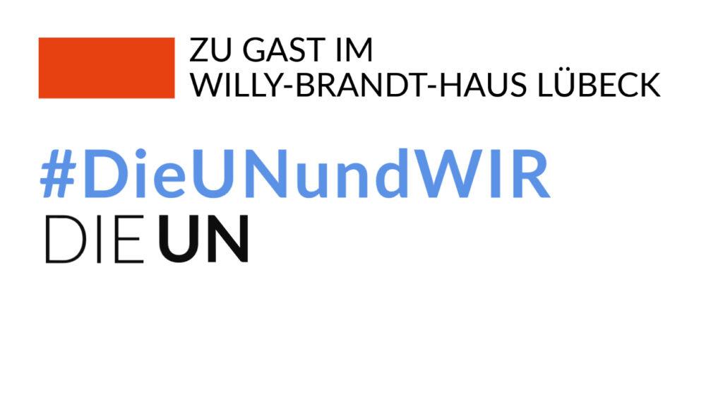 Ausstellung_DieUNundWIR_Willy-Brandt-Haus Lübeck_die UN