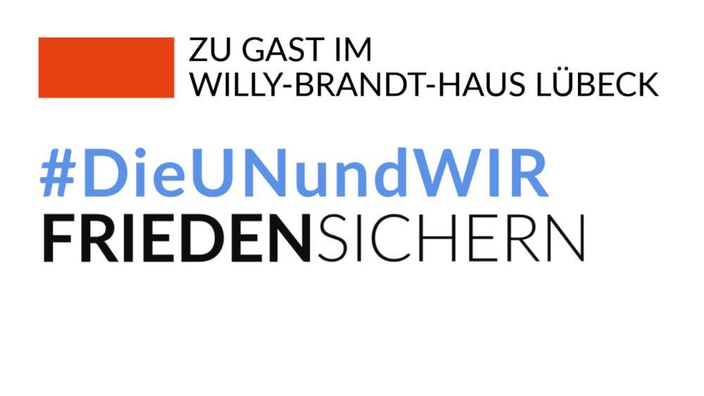 Ausstellung_DieUNundWIR_Willy-Brandt-Haus Lübeck_Frieden sichern