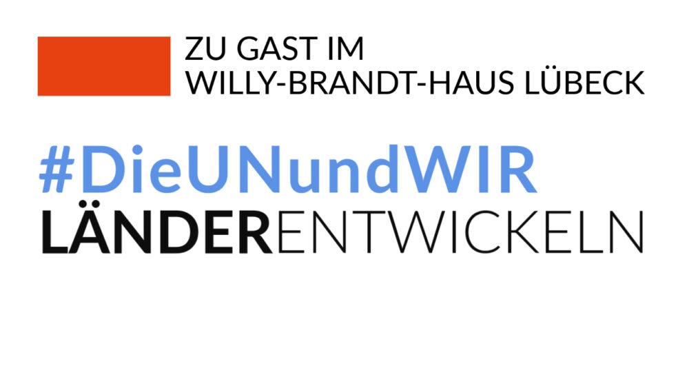 Ausstellung_DieUNundWIR_Willy-Brandt-Haus Lübeck_Länder entwickeln