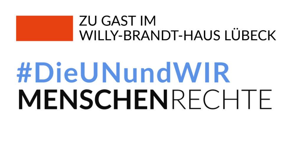 Ausstellung_DieUNundWIR_Willy-Brandt-Haus Lübeck_Menschenrechte
