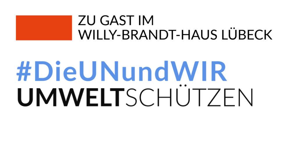 Ausstellung_DieUNundWIR_Willy-Brandt-Haus Lübeck_Umwelt schützen