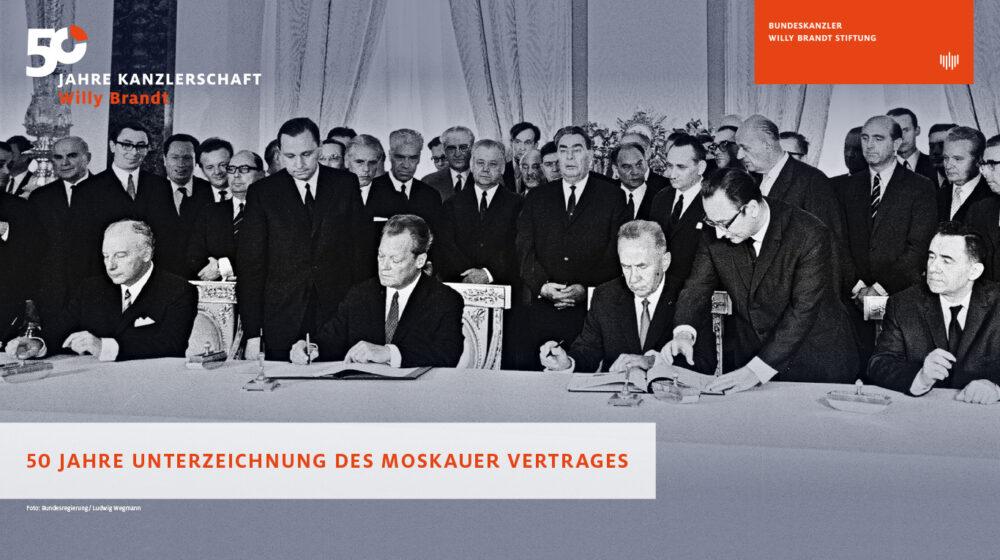 50 Jahre Unterzeichnung des Moskauer Vertrags